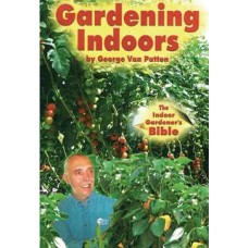 Gardening Indoors;  the Indoor Gardener's Bible